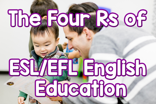 The Four Rs of EFL/ESL Education | How to teach effective English lessons